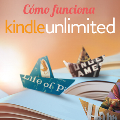 Cómo funciona Kindle Unlimited