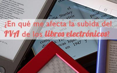 La subida del IVA de los libros electrónicos o eBooks: ¿en qué me afecta?