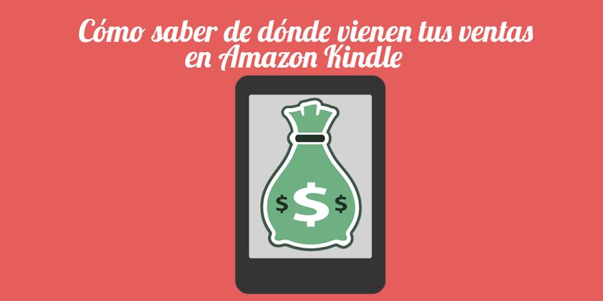 Cómo saber de dónde vienen tus ventas en Kindle