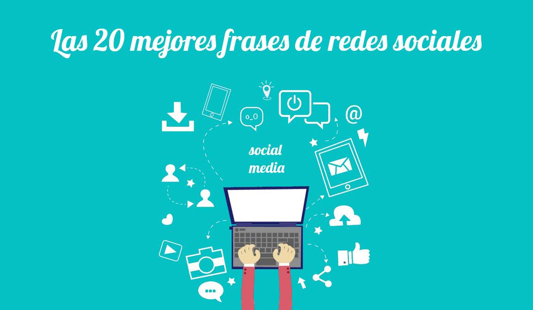 Las mejores 20 frases y consejos sobre redes sociales