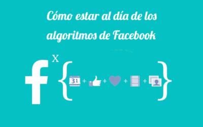 Algoritmo de Facebook: cómo estar al día de las últimas actualizaciones