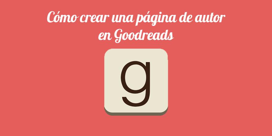 Cómo crear una página de autor en Goodreads